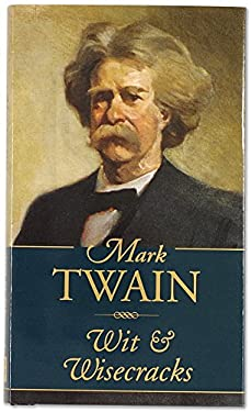 Mark Twain: Wit and Wisecracks 9780880880800