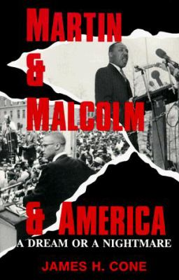 Martin and Malcolm and America: A Dream or a Nightmare? 9780883448243