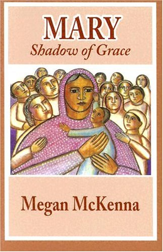 Mary: Shadow of Grace 9780883449967