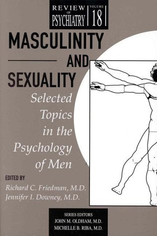 Masculinity and Sexuality: Selected Topics in the Psychology of Men 9780880489621