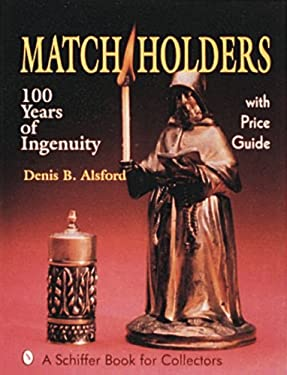 Match Holders: 100 Years of Ingenuity: With Price Guide 9780887406331