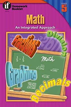 Math: An Integrated Approach Homework Booklet, Grade 5 9780880129435