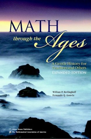 Math Through the Ages: A Gentle History for Teachers and Others 9780883857366