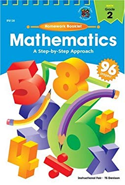 Mathematics, a Step-By-Step Approach Homework Booklet, Grade 2: A Step-By-Step Approach 9780880124539