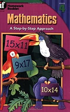 Mathematics, a Step-By-Step Approach Homework Booklet, Grade 4: A Step-By-Step Approach 9780880124553