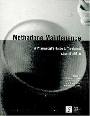 Methadone Maintenance: A Pharmacist's Guide to Treatment, 2nd Edition 9780888684295