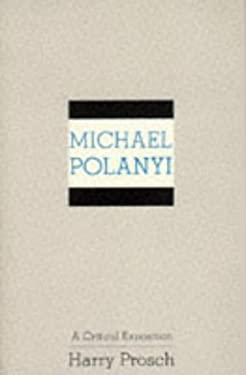 Michael Polanyi: A Critical Exposition 9780887062766