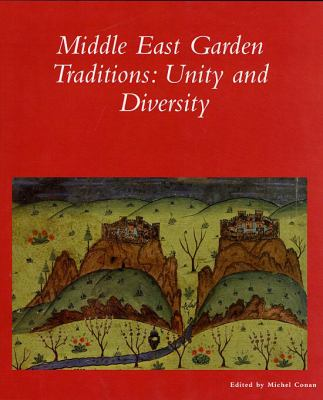 Middle East Garden Traditions: Unity and Diversity 9780884023296