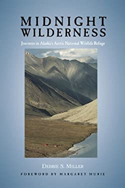 Midnight Wilderness: Journeys in Alaska's Arctic N 9780882405179