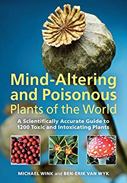 Mind-Altering and Poisonous Plants of the World 9780881929522