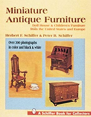 Miniature Antique Furniture: Doll House & Children's Furniture from the United States and Europe 9780887408823