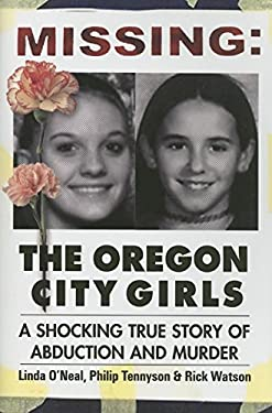 Missing: Oregon City Girls: A Shocking True Story of Abduction and Murder 9780882822686
