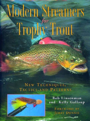 Modern Streamers for Trophy Trout: New Techniques, Tactics, and Patterns 9780881506723
