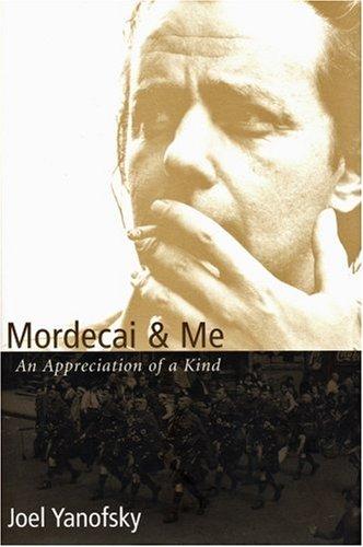 Mordecai & Me: An Appreciation of a Kind 9780889952669