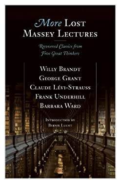 More Lost Massey Lectures: Recovered Classics from Five Great Thinkers 9780887848018