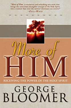 More of Him: Receiving the Power of the Holy Spirit [With CD] 9780883687901