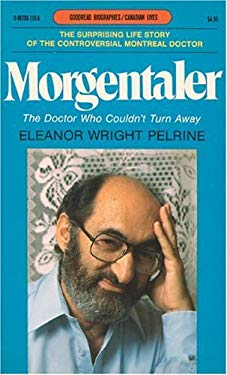 Morgentaler: The Doctor Who Couldn't Turn Away 9780887801198