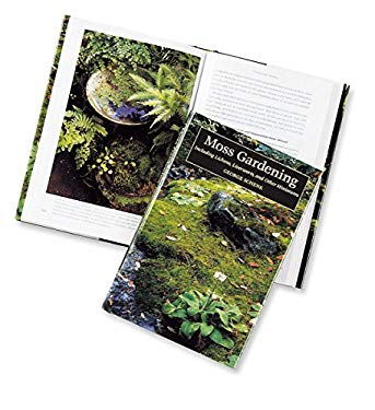 Moss Gardening: Including Lichens, Liverworts, and Other Miniatures 9780881923704