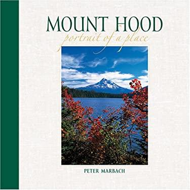 Mount Hood: Portrait of a Place 9780882406602
