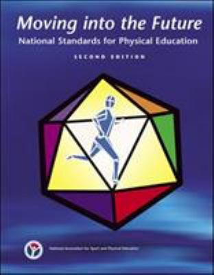 Moving Into the Future: National Standards for Physical Education 9780883149096