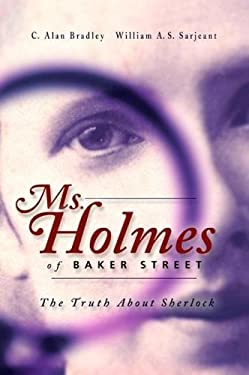 Ms. Holmes of Baker Street: The Truth about Sherlock 9780888644152