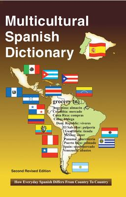 Multicultural Spanish Dictionary: How Everyday Spanish Differs from Country to Country 9780884003175