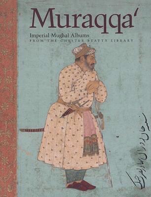 Muraqqa': Imperial Mughal Albums 9780883971543