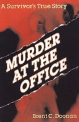 Murder at the Office: A Survivor's True Story 9780882822723