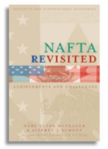 NAFTA Revisited: Achievements and Challenges 9780881323344