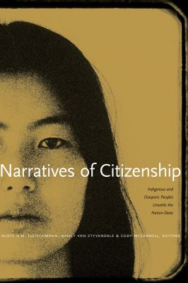 Narratives of Citizenship: Indigenous and Diasporic Peoples Unsettle the Nation-State 9780888645180