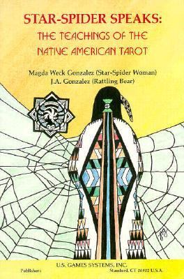 Star-Spider Speaks: Teaching of the Native Amer Tarot 9780880793698