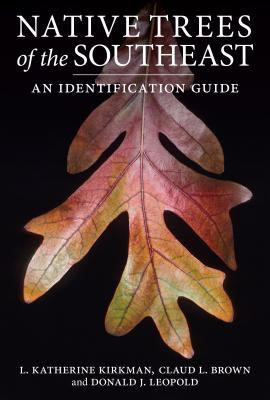 Native Trees of the Southeast: An Identification Guide 9780881928280