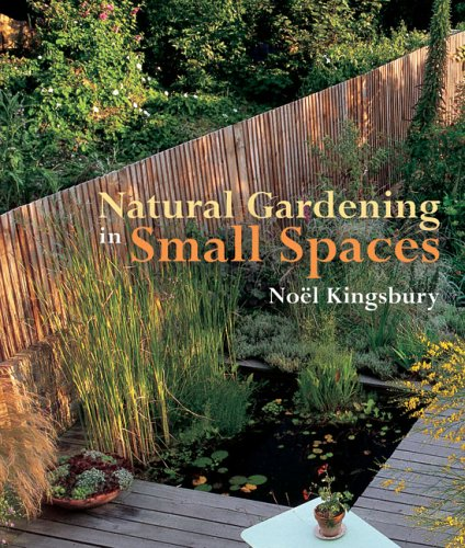 Natural Gardening in Small Spaces 9780881928150