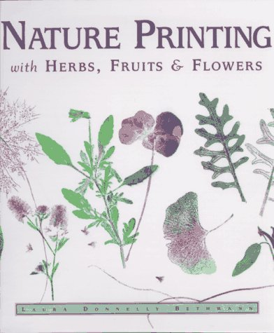 Nature Printing: With Herbs, Fruits & Flowers 9780882669298