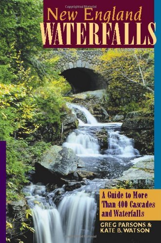 New England Waterfalls: A Guide to More Than 400 Cascades and Waterfalls 9780881508741
