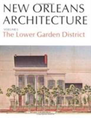 New Orleans Architecture: The Lower Garden District 9780882898438