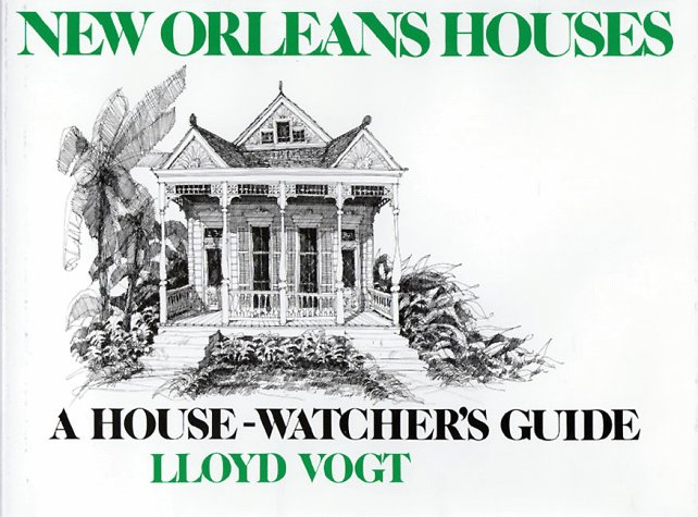 New Orleans Houses: A House Watcher's Guide 9780882892993