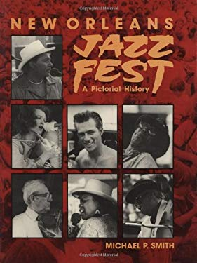 New Orleans Jazz Fest: A Pictorial History 9780882898100