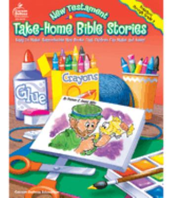 New Testament Take-Home Bible Stories: Easy-To-Make, Reproducible Mini-Books That Children Can Make and Keep 9780887248726