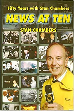 News at Ten: Fifty Years with Stan Chambers 9780884963868