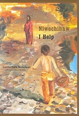 Niwechihaw/I Help 9780888998125
