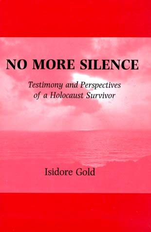 No More Silence: Testimony and Perspectives of a Holocaust Survivor 9780884002031