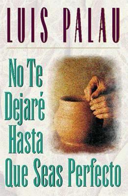 No Te Dejare Hasta Que Seas Perfecto 9780881134537