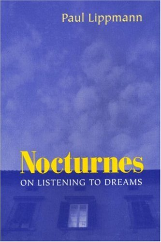 Nocturnes: On Listening to Dreams P 9780881633863