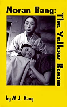 Noran Bang: The Yellow Room 9780887545719