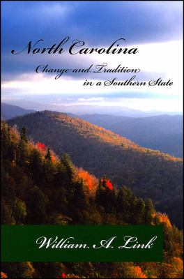 North Carolina: Change and Tradition in a Southern State 9780882952673