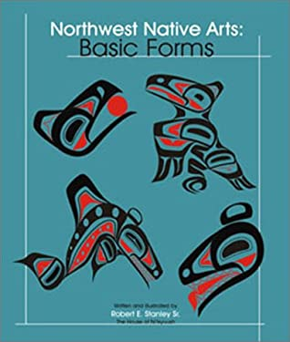 North West Native Arts: Basic Forms 9780888395061