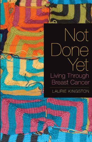 Not Done Yet: Living Through Breast Cancer 9780889614697