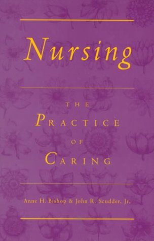 Nursing: The Practice of Caring 9780887375378