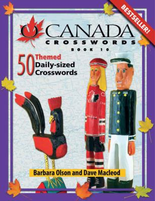 O Canada Crosswords, Book 10: 50 Themed Daily-Sized Crosswords 9780889712362